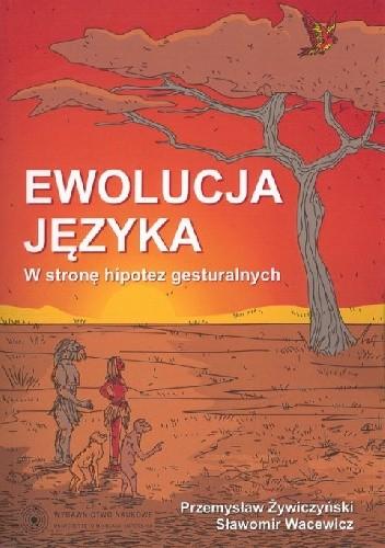 Okładka książki Ewolucja języka. W stronę hipotez gesturalnych