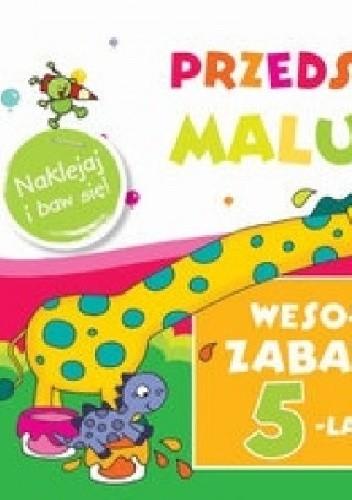 Okładka książki Wesołe zabawy 5-latka. Przedszkole malucha