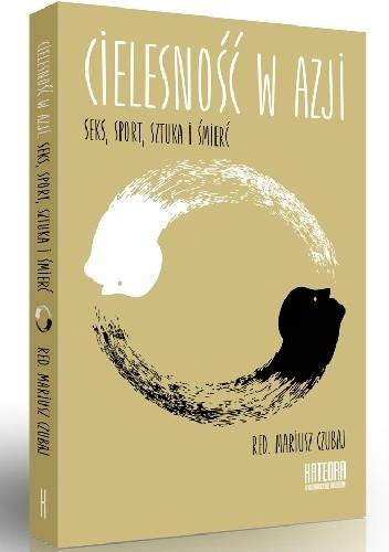 Okładka książki Cielesność w Azji. Seks, sport, sztuka i śmierć