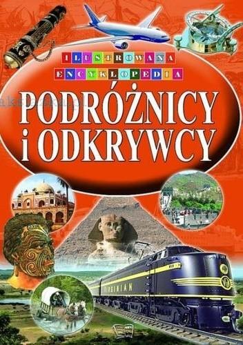 Okładka książki Ilustrowana encyklopedia. Podróżnicy i odkrywcy