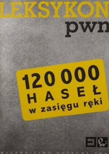 Okładka książki Leksykon PWN. 120 000 haseł w zasięgu ręki