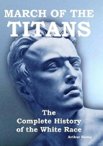 Okładka książki March of the Titans: The complete history of the White Race