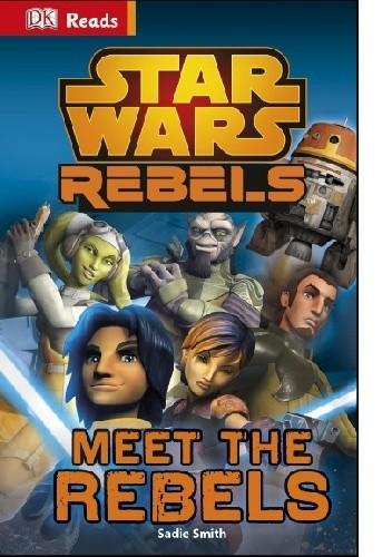 Okładka książki Star Wars Rebelianci Poznaj Rebeliantów