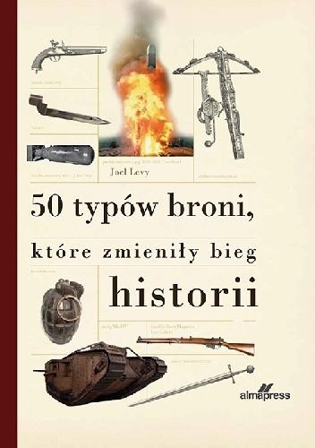 Okładka książki 50 typów broni, które zmieniły bieg historii