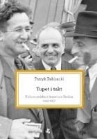 Tupet i takt. Kultura polska a imperium Stalina, 1943-1957