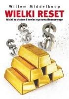 Wielki Reset. Walki ze złotem i koniec systemu finansowego
