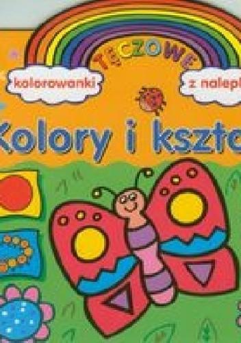 Okładka książki Kolory i kształty. Tęczowe kolorowanki z nalepkami