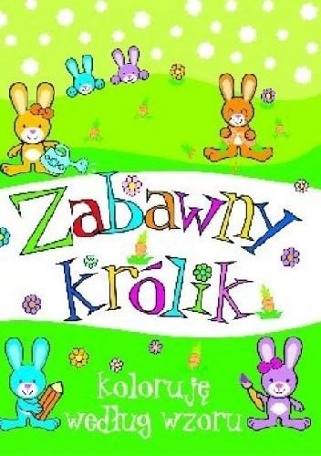 Okładka książki Zabawny królik. Koloruję według wzoru