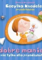 Cecylka Knedelek przedstawia :dobre maniery nie tylko dla przedszkolaków
