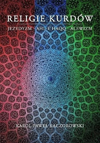 Okładka książki Religie Kurdów: jezydyzm, Ahl-e Haqq, alewizm