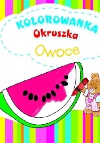 Okładka książki Owoce. Kolorowanka Okruszka