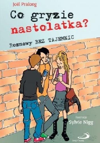 Okładka książki Co gryzie nastolatka? Rozmowy bez tajemnic