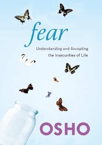 Okładka książki Fear: Understanding and Accepting the Insecurities of Life