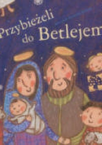 Okładka książki Przybieżeli do Betlejem