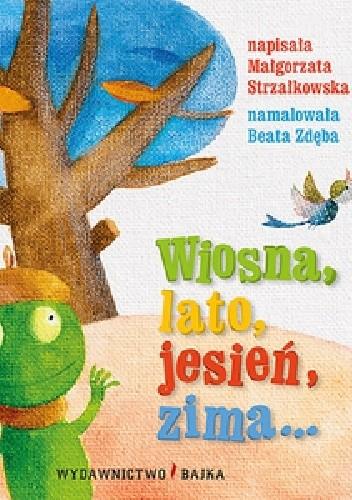 Okładka książki Wiosna, lato, jesień, zima...