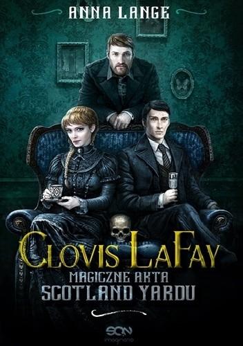 Okładka książki Clovis LaFay. Magiczne akta Scotland Yardu