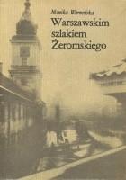 Warszawskim szlakiem Żeromskiego