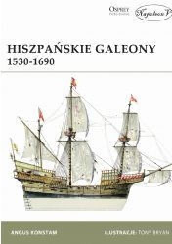 Okładka książki Hiszpańskie galeony 1530-1690