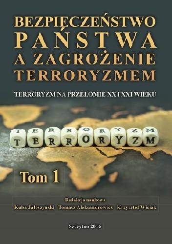 Okładka książki Bezpieczeństwo państwa a zagrożenie terroryzmem