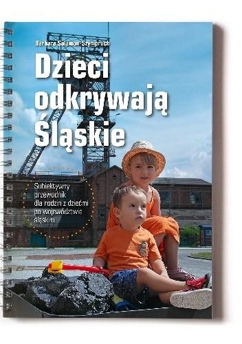 Okładka książki Dzieci odkrywają Śląskie