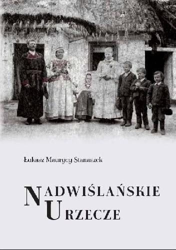 Okładka książki Nadwiślańskie Urzecze. Podwarszawski mikroregion etnograficzny