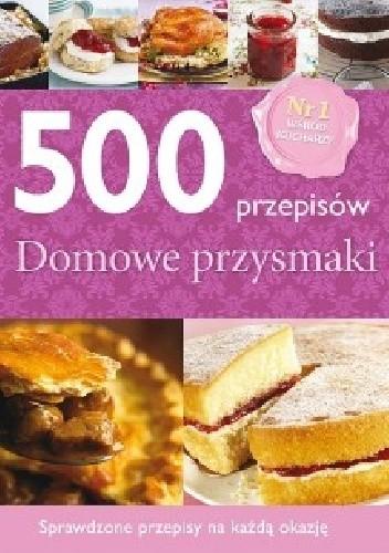 Okładka książki 500 przepisów. Domowe przysmaki