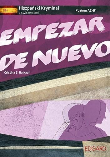 Okładka książki Empezar de nuevo. Hiszpański kryminał z ćwiczeniami A2-B1