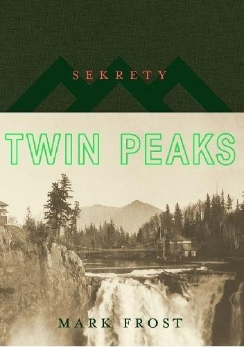 Okładka książki Sekrety Twin Peaks
