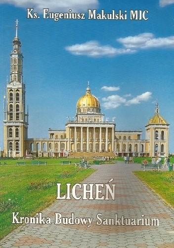 Okładka książki Licheń. Kronika budowy sanktuarium
