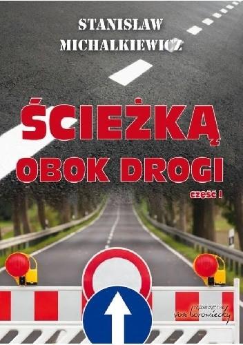 Okładka książki Ścieżką obok drogi (część 1)