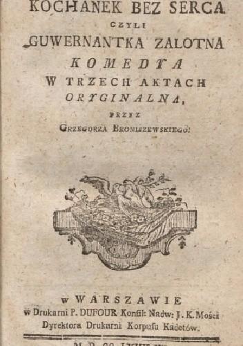 Okładka książki Kochanek bez serca, czyli Guwernantka zalotna