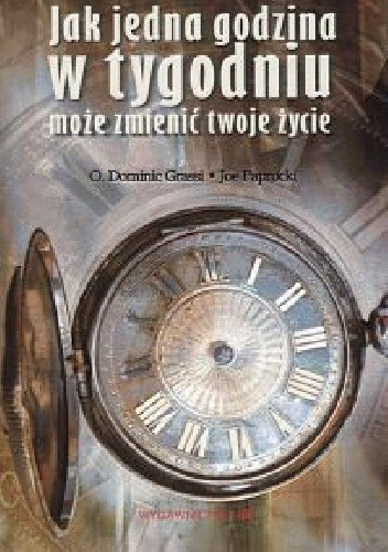 Okładka książki Jak jedna godzina w tygodniu może zmienić twoje życie