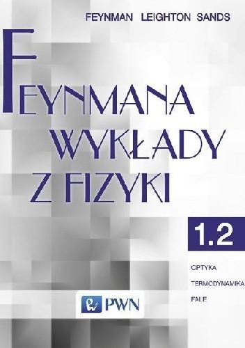 Okładka książki Feynmana wykłady z fizyki - Tom 1, część 2 - Optyka, termodynamika, fale