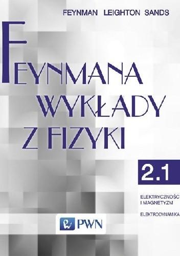 Okładka książki Feynmana wykłady z fizyki - Tom 2, część 1 - Elektryczność i magnetyzm, elektrodynamika