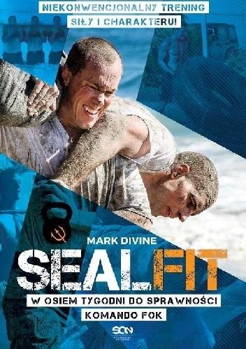 Okładka książki Sealfit.W osiem tygodni do sprawności Komando Fok