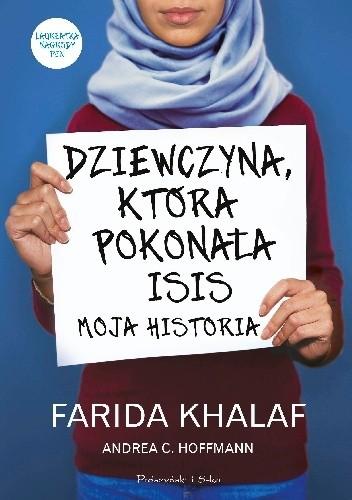 Okładka książki Dziewczyna, która pokonała ISIS. Moja historia