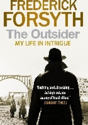 Okładka książki The Outsider. My Life in Intrigue