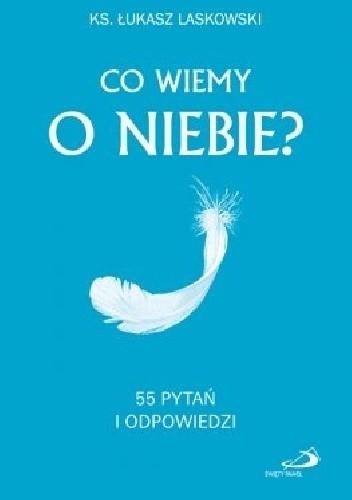 Okładka książki Co wiemy o niebie? 55 pytań i odpowiedzi