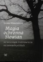 Magia ochronna Słowian we wczesnym średniowieczu na ziemiach polskich