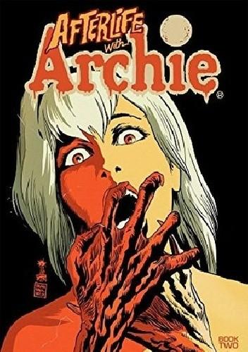 Okładka książki Afterlife with Archie 02: Betty R.I.P.