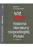 Historia literatury niepodległej Polski (z wypisami). Tom 1