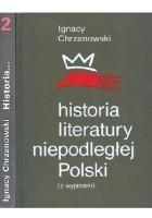 Historia literatury niepodległej Polski (z wypisami). Tom 2