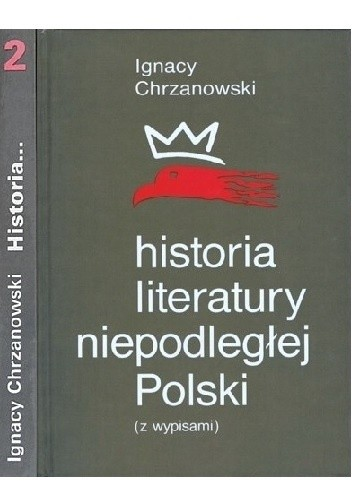 Okładka książki Historia literatury niepodległej Polski (z wypisami). Tom 2