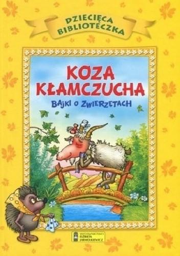 Okładka książki Koza kłamczucha. Bajki o zwierzętach