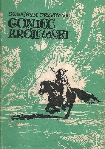 Okładka książki Goniec królewski. Powieść historyczna z jedenastego wieku