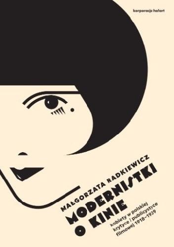Okładka książki Modernistki o kinie. Kobiety w polskiej krytyce i publicystyce filmowej 1918–1939