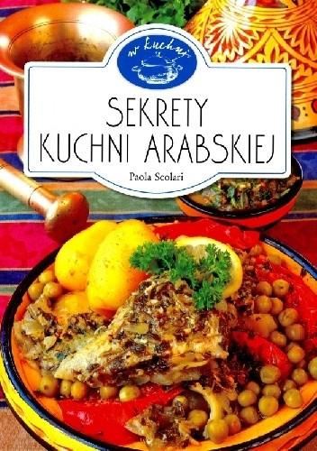 Okładka książki Sekrety kuchni arabskiej