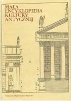 Mała encyklopedia kultury antycznej
