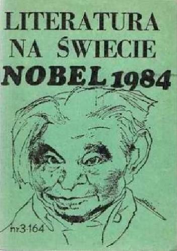Okładka książki Literatura na świecie Nobel 1984 nr 3/1985 (164)