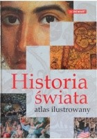 Historia świata. Atlas ilustrowany